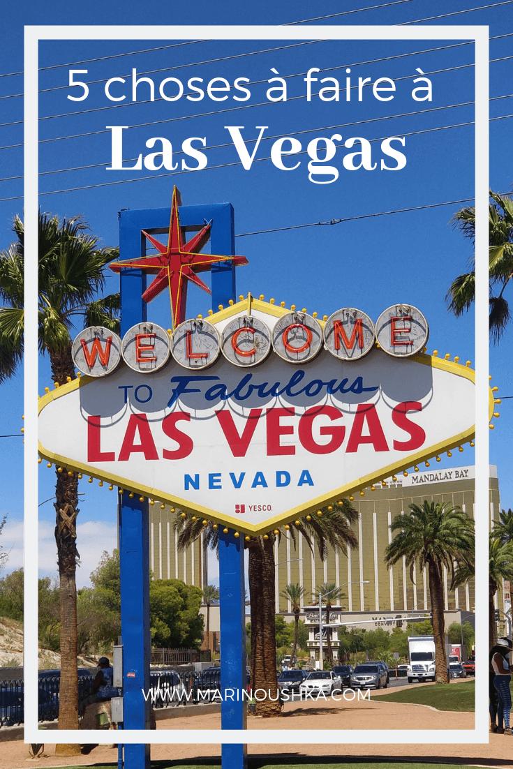 Marinoushka - 5 choses à faire à Las Vegas